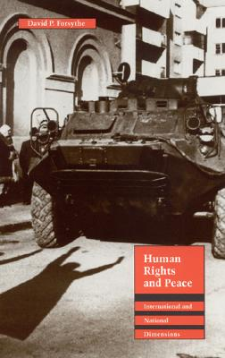 Human Rights and Peace: International and National Dimensions - Forsythe, David P