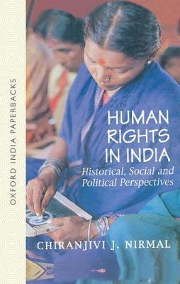 Human Rights in India: Historical, Social, and Political Perspectives - Nirmal, Chiranjivi J, and Nirmal, C J
