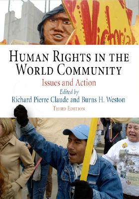 Human Rights in the World Community: Issues and Action - Claude, Richard Pierre (Editor), and Weston, Burns H (Editor)