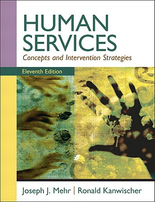 Human Services: Concepts and Intervention Strategies - Mehr, Joseph J., and Kanwischer, Ronald