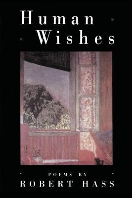 Human Wishes - Haas, Robert, M.S., and Hass, Robert