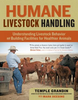 Humane Livestock Handling - Grandin, Temple, Dr., PH.D., and Deesing, Mark