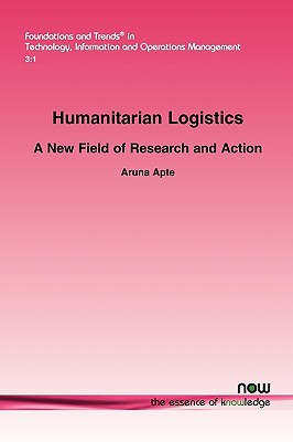 Humanitarian Logistics: A New Field of Research and Action - Apte, Aruna