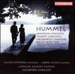 Hummel: Mandolin Concerto; Trumpet Concerto; Freudenfest Overture; etc.