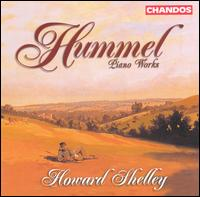 Hummel: Piano Works - Howard Shelley (piano)
