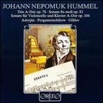Hummel: Sonata for piano No5; Sonata for cello Op104