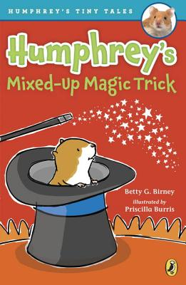 Humphrey's Mixed-Up Magic Trick - Birney, Betty G