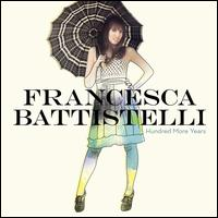 Hundred More Years - Francesca Battistelli