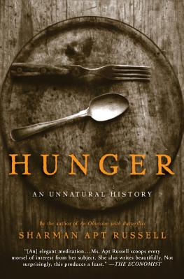 Hunger: An Unnatural History - Russell, Sharman Apt