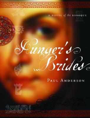 Hunger's Brides: A Novel of the Baroque - Anderson, Paul