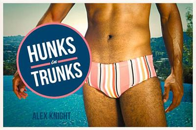 Hunks in Trunks - Knight, Alex