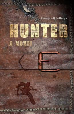 Hunter - A Novel - Jefferys, Campbell