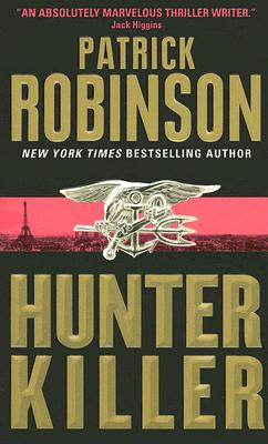 Hunter Killer - Robinson, Patrick