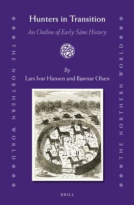 Hunters in Transition: An Outline of Early Sami History - Hansen, Lars Ivar, and Olsen, Bjornar