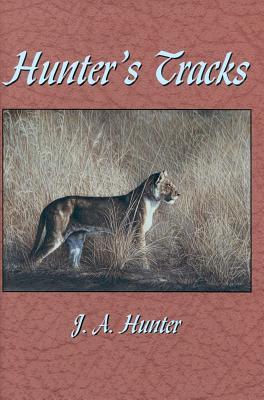 Hunter's Tracks - Hunter, John A, Jr.