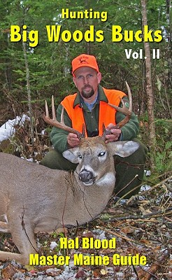 Hunting Big Woods Bucks, Volume 2 - Blood, Hal