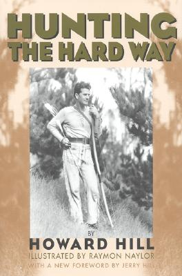 Hunting the Hard Way - Hill, Howard