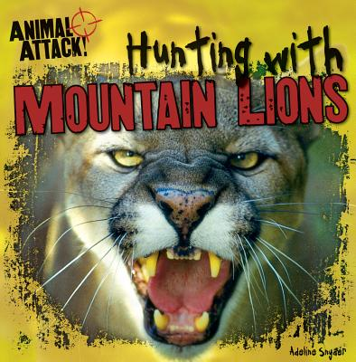 Hunting with Mountain Lions - Snyder, Adeline