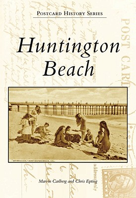 Huntington Beach - Carlberg, Marvin, and Epting, Chris
