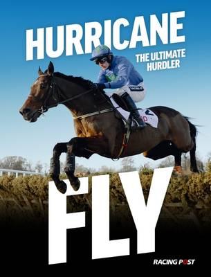 Hurricane Fly: The Ultimate Hurdler - Pennington, Andrew (Editor)