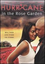 Hurricane in the Rose Garden