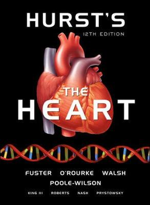 Hurst's the Heart - Fuster, Valentin, MD, PhD (Editor)