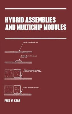 Hybrid Assemblies and Multichip Modules - Kear, Fred W