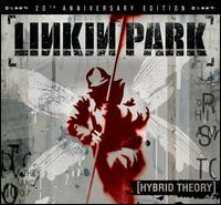 Hybrid Theory [20th Anniversary Edition] - Linkin Park