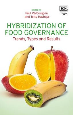 Hybridization of Food Governance: Trends, Types and Results - Verbruggen, Paul (Editor), and Havinga, Tetty (Editor)