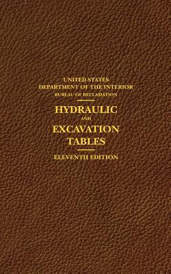 Hydraulic and Excavation Tables, Eleventh Edition - United States Department of the Interior