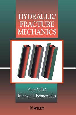 Hydraulic Fracture Mechanics - Valko, Peter, and Economides, Michael J