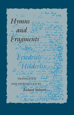 Hymns and Fragments: - Holderlin, Friedrich, and Sieburth, Richard (Translated by)