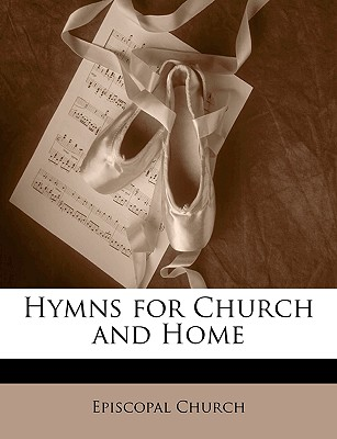 Hymns for Church and Home - Episcopal Church, Church (Creator)