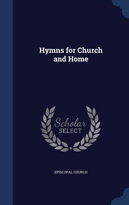 Hymns for Church and Home - Episcopal Church (Creator)