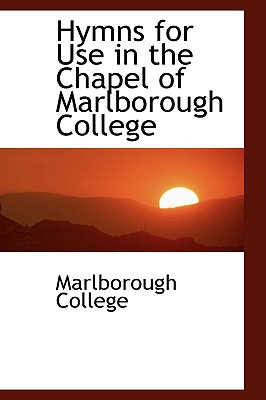 Hymns for Use in the Chapel of Marlborough College - College, Marlborough