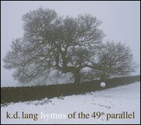 Hymns of the 49th Parallel - k.d. lang