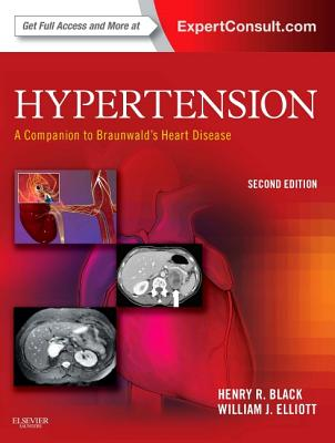 Hypertension: A Companion to Braunwald's Heart Disease - Black, Henry R, MD