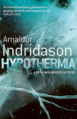 Hypothermia - Indridason, Arnaldur, and Cribb, Victoria (Translated by)