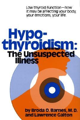 Hypothyroidism The Unsuspected Illness - Barnes