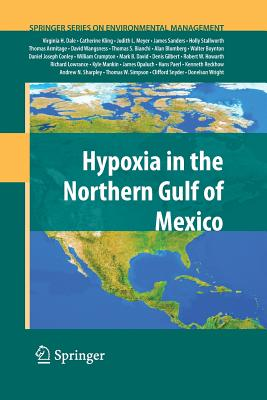 Hypoxia in the Northern Gulf of Mexico - Dale, Virginia H, and Kling, Catherine L, and Meyer, Judith L