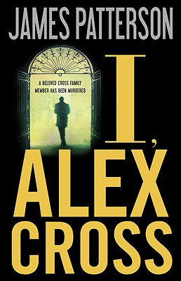 I, Alex Cross - Patterson, James