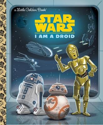 I Am a Droid (Star Wars) - Golden Books