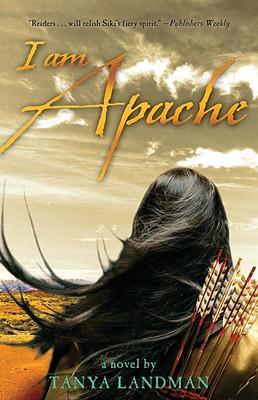 I Am Apache - Landman, Tanya