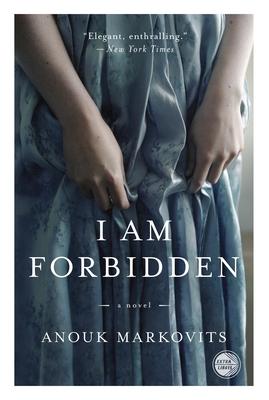 I Am Forbidden - Markovits, Anouk