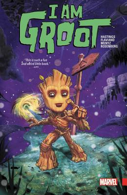 I Am Groot - Hastings, Chris, and Flaviano (Artist)