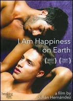 I Am Happiness on Earth