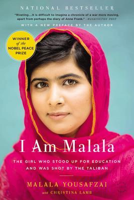 I Am Malala: The Girl Who Stood Up for Education and Was Shot by the Taliban - Yousafzai, Malala