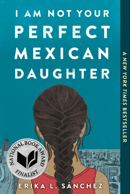 I Am Not Your Perfect Mexican Daughter - Sánchez, Erika L