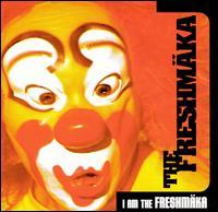 I Am the Freshmaka - The Freshmaka