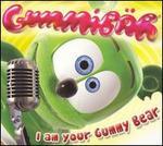 I Am Your Gummy Bear - Gummibär